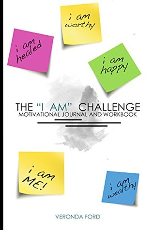 I AM CHALLENGE: Journal and Workbook Veronda Ford