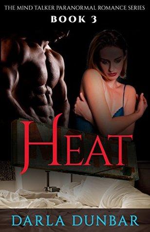 Heat (The Mind Talker, #3) Darla Dunbar