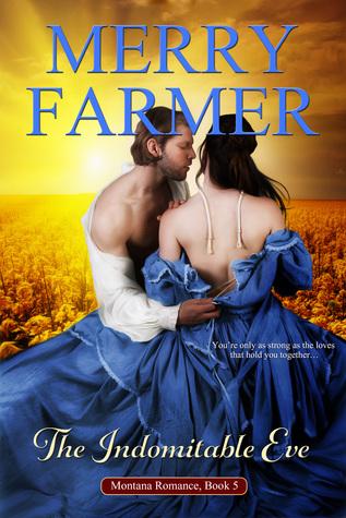 The Indomitable Eve (Montana Romance #5)  by  Merry Farmer