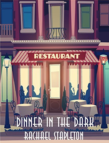 Dinner in the Dark  by  Rachael Stapleton