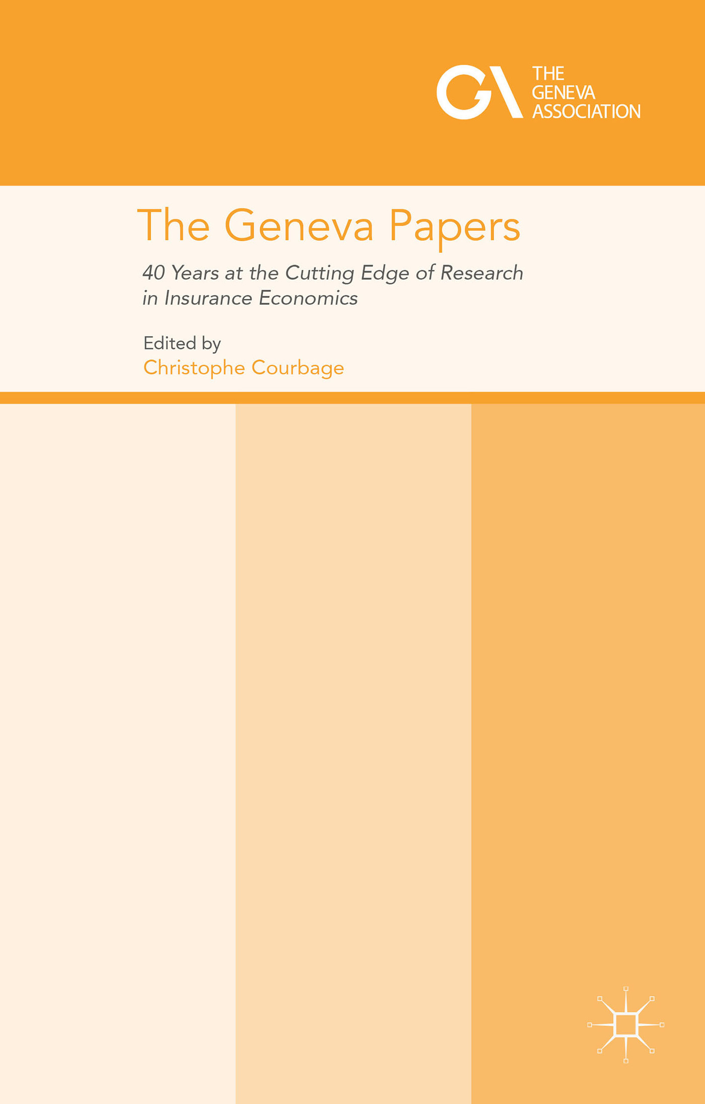 The Geneva Papers: 40 Years at the Cutting Edge of Research in Insurance Economics  by  Christophe Courbage