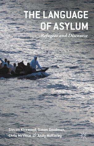 The Language of Asylum: Refugees and Discourse Chris McVittie