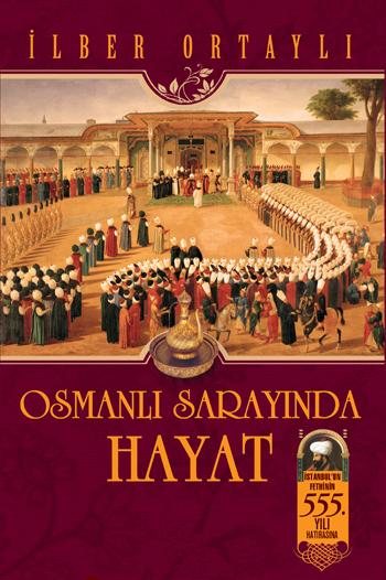 Osmanlı Sarayında Hayat  by  İlber Ortaylı