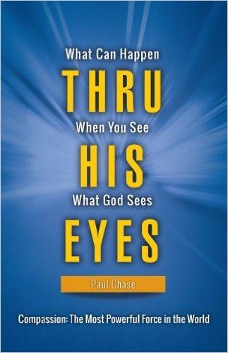 Thru His Eyes Paul Chase