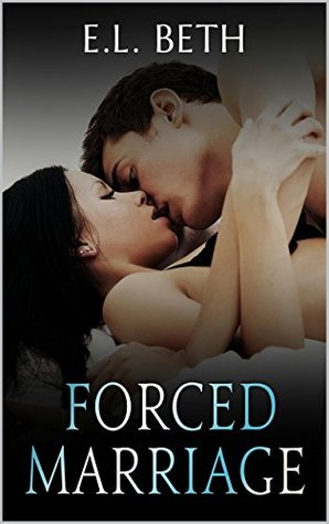 Forced Marriage E.L Beth
