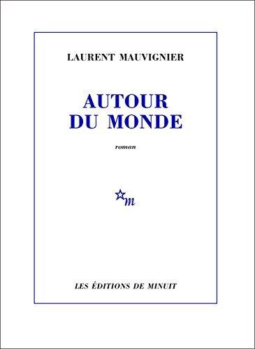 Autour du monde  by  Laurent Mauvignier