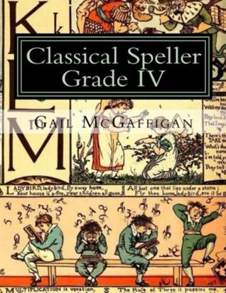 The Classical Speller Grade IV Gail McGaffigan