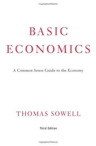 Basic Economics 3rd Ed: A Common Sense Guide to the Economy Thomas Sowell