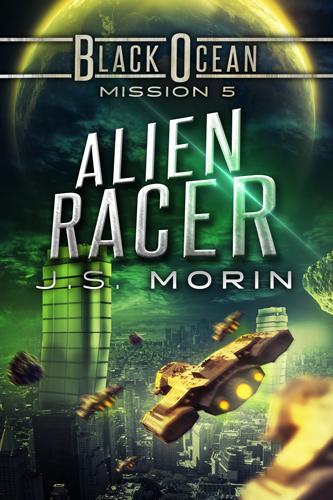 Alien Racer: Mission 5 J.S. Morin