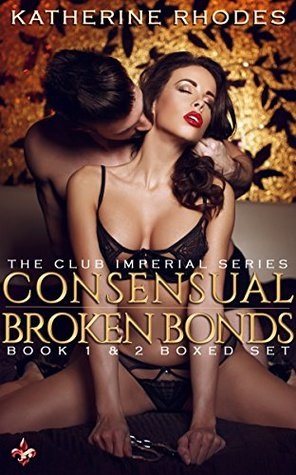 Club Imperial Box Set: Consensual & Broken Bonds Katherine Rhodes