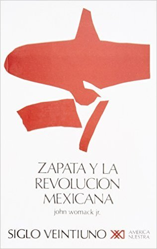 Zapata Y La Revolucion Mexicana John Womack