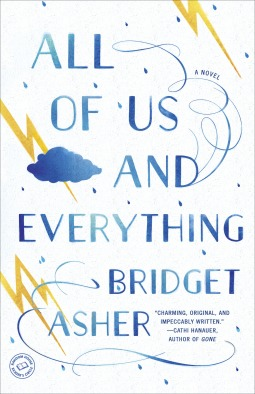 All of Us and Everything: A Novel Bridget Asher