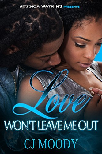 Love Wont Leave Me Out  by  CJ Moody