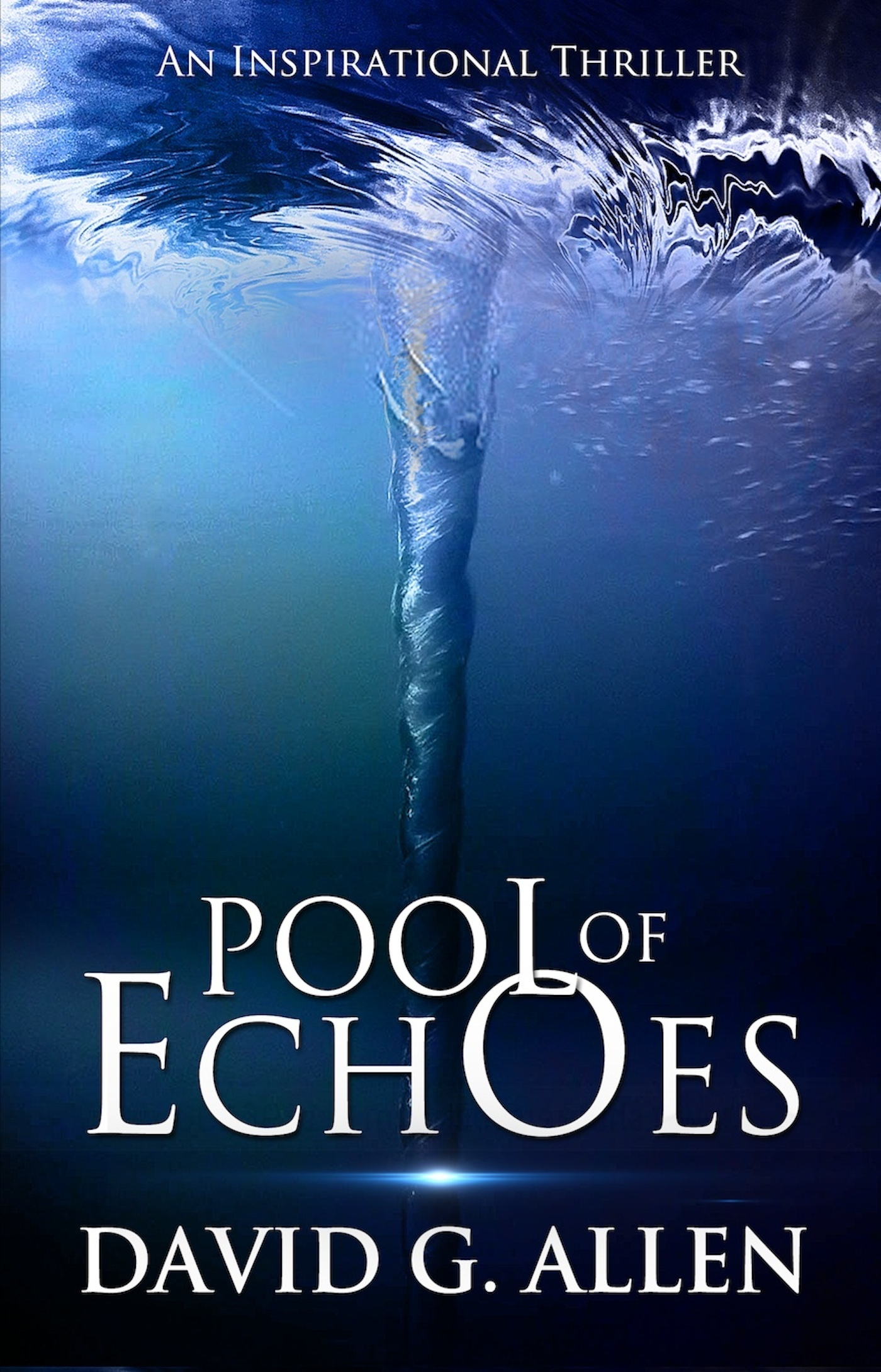 Pool of Echoes: An Inspirational Thriller  by  David G Allen