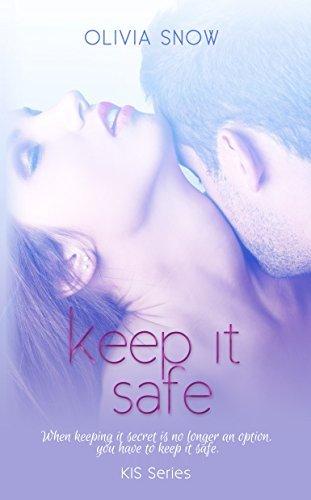 Keep It Safe (KIS Series Book 2) Olivia Snow