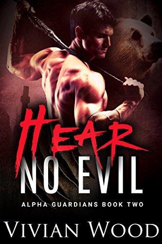 Hear No Evil (Alpha Guardians #3)  by  Vivian Wood