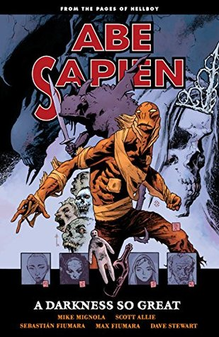 Abe Sapien Volume 6: A Darkness So Great Mike Mignola