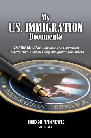 My U.S. IMMIGRATION Documents  by  Diego Topete