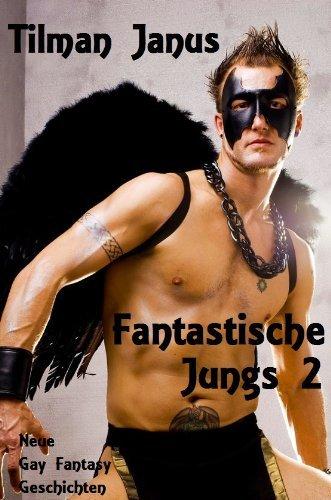 Fantastische Jungs 2. Neue Gay Fantasy Geschichten.  by  Tilman Janus