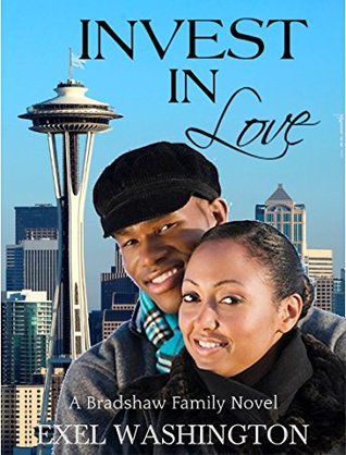 Invest In Love (Bradshaw Family Book 1) Exel Washington