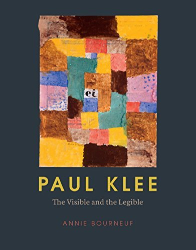 Paul Klee: The Visible and the Legible  by  Annie Bourneuf