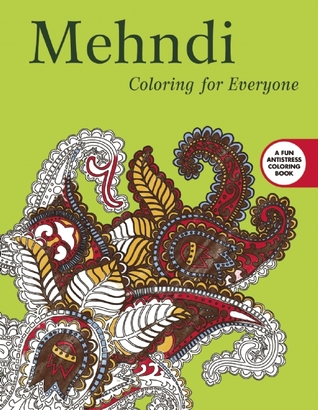 Mehndi: Coloring for Everyone  by  Skyhorse Publishing