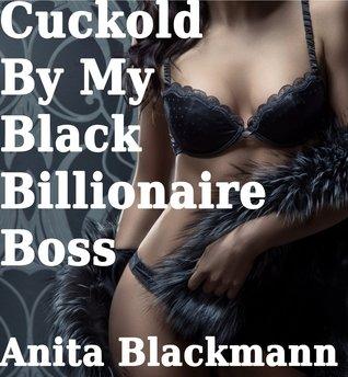 Cuckold  by  My Black Billionaire Boss by Anita Blackmann