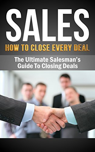Sales: Sales Techniques: HOW TO CLOSE EVERY DEAL - The Ultimate Salesmans Guid To Making Sales and closing deals (How To Sell Anything To Anyone, Confidence, ... books, sales excellence, sales ebooks) Vincent Mason
