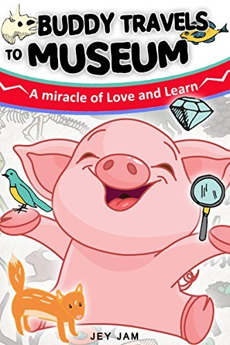 Books for Kids : Buddy Pig Travel to Science Museum - Childrens Books, Kids Books, Bedtime Stories For Kids, Kids Fantasy Book (Bonus Feature for Kids) (The Buddy Pig 3)  by  Jey Jam