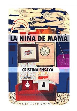 La niña de mamá  by  Cristina Ensaya