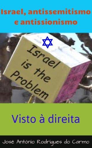 Israel, antissemitismo e antissionismo (Visto à Direita Livro 1)  by  José Carmo