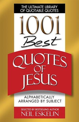 1001 Best Quotes of Jesus Neil Eskelin