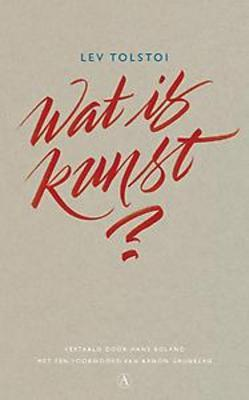 Wat is kunst?  by  Leo Tolstoy