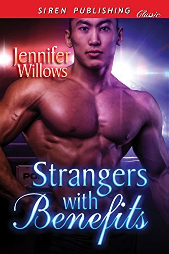 Strangers with Benefits  by  Jennifer Willows