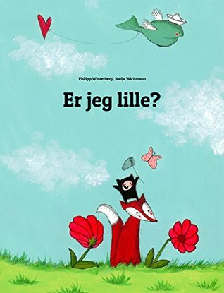 Er jeg lille?: En billedbog af Philipp Winterberg og Nadja Wichmann Philipp Winterberg