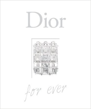 Dior for ever  by  Catherine Ormen