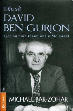 Tiểu Sử David Ben-Gurion  by  Michael Bar-Zohar