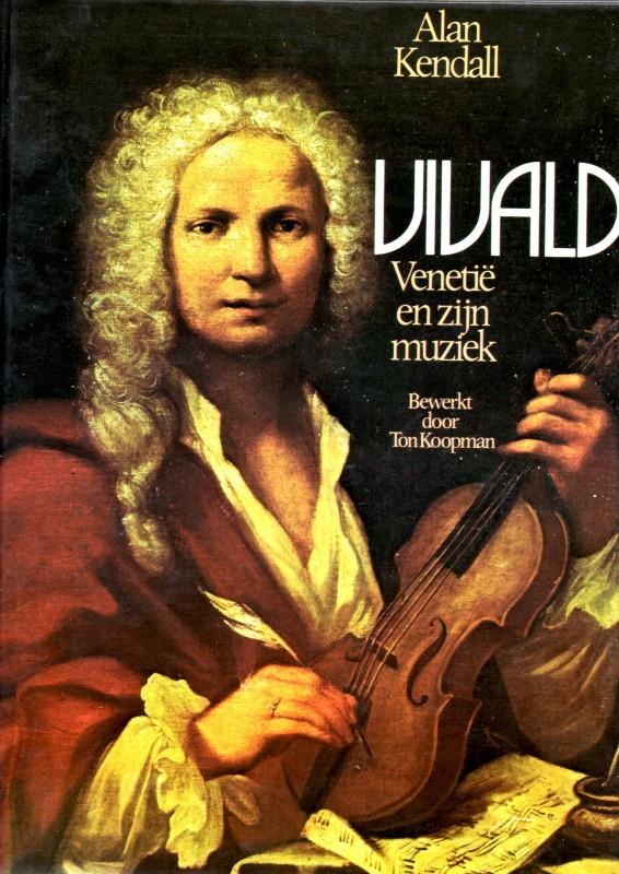 Vivaldi, Venetië en zijn muziek  by  Alan Kendall