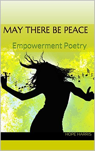 May There Be Peace: Empowerment Poetry Hope Harris