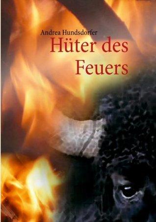 Hüter des Feuers Andrea Hundsdorfer