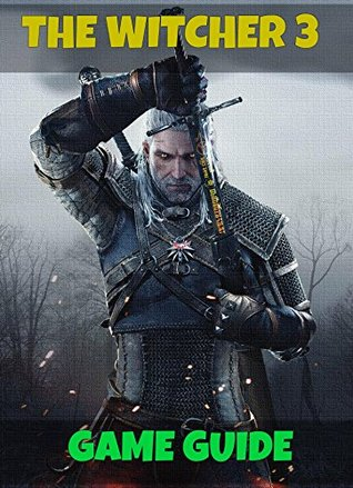 The Witcher 3 Game Guide - Let the Hunt Begin! DigiDiz Guides