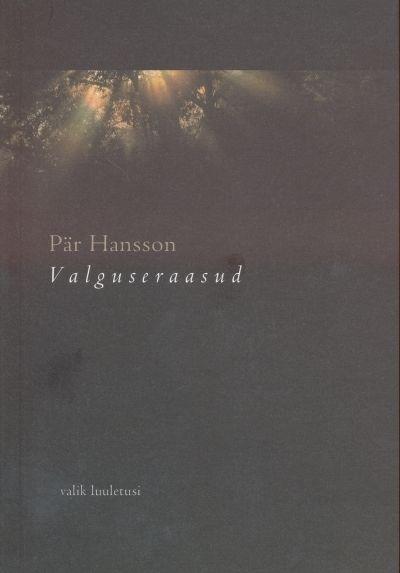 Valguseraasud  by  Pär Hansson