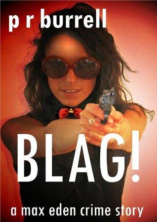 BLAG! (Max Eden Crime Book 2) P.R. Burrell