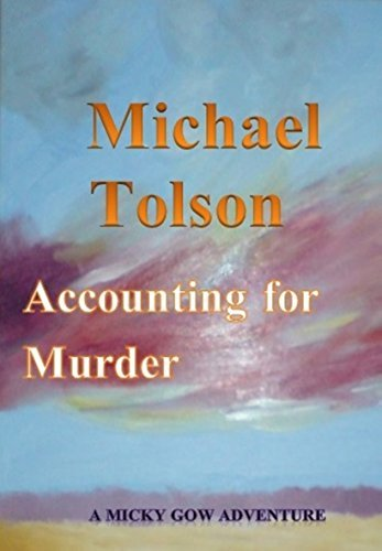 Accounting for Murder (A Micky Gow Adventure Book 1) michael tolson