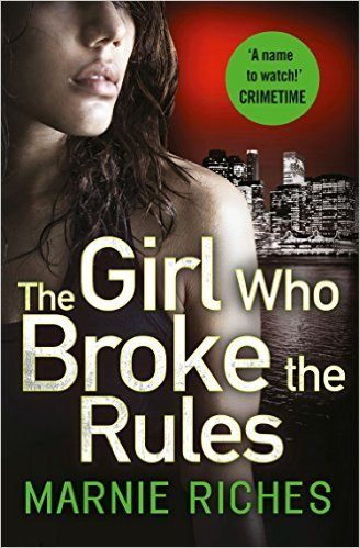 The Girl Who Broke the Rules Marnie Riches