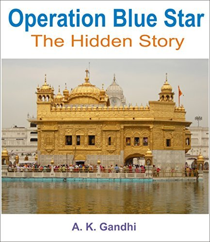 Operation Blue Star: The Hidden Story  by  A.K. Gandhi