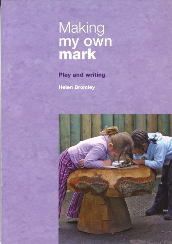 Making My Own Mark: Play and Writing Helen Bromley