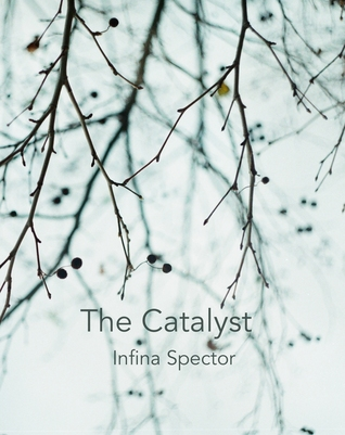 The Catalyst  by  Infina Spector
