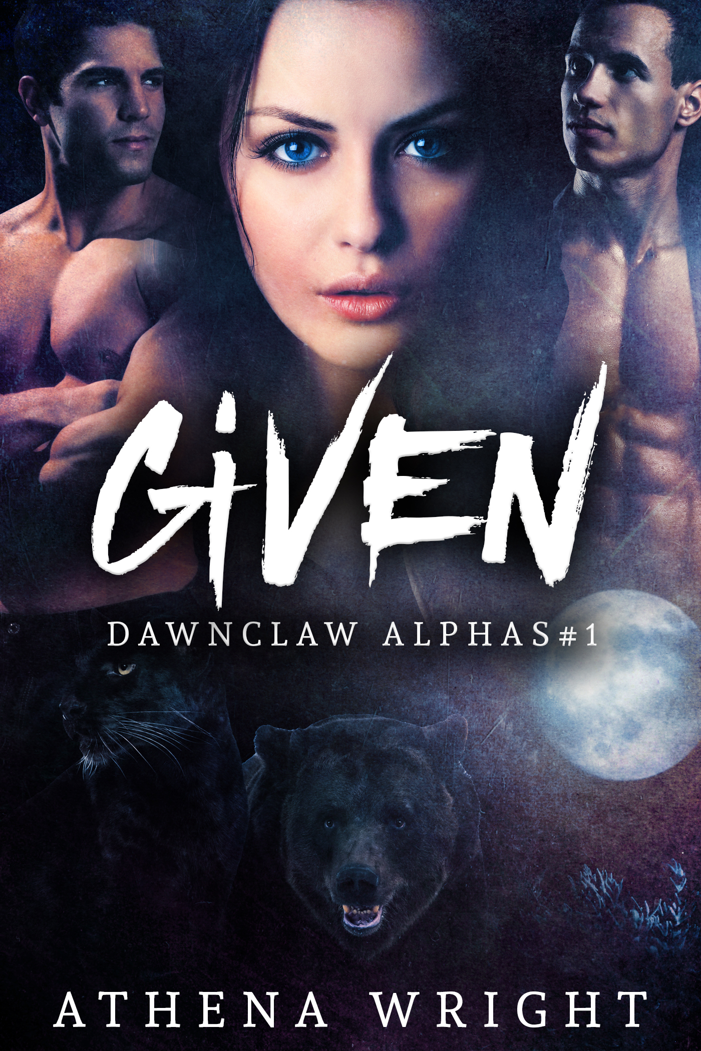 Given: Dawnclaw Alphas Part #1 (A Paranormal Shifter Menage Dark Romance Serial) Athena Wright