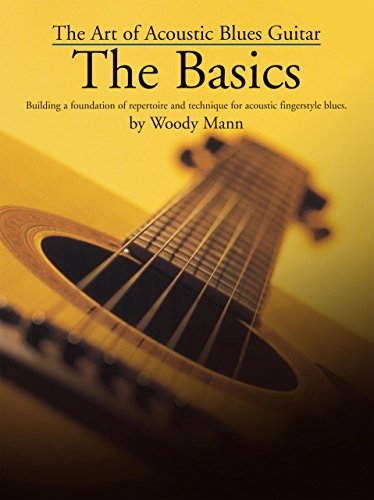 The Art of the Acoustic Blues Guitar: The Basics Woody Mann